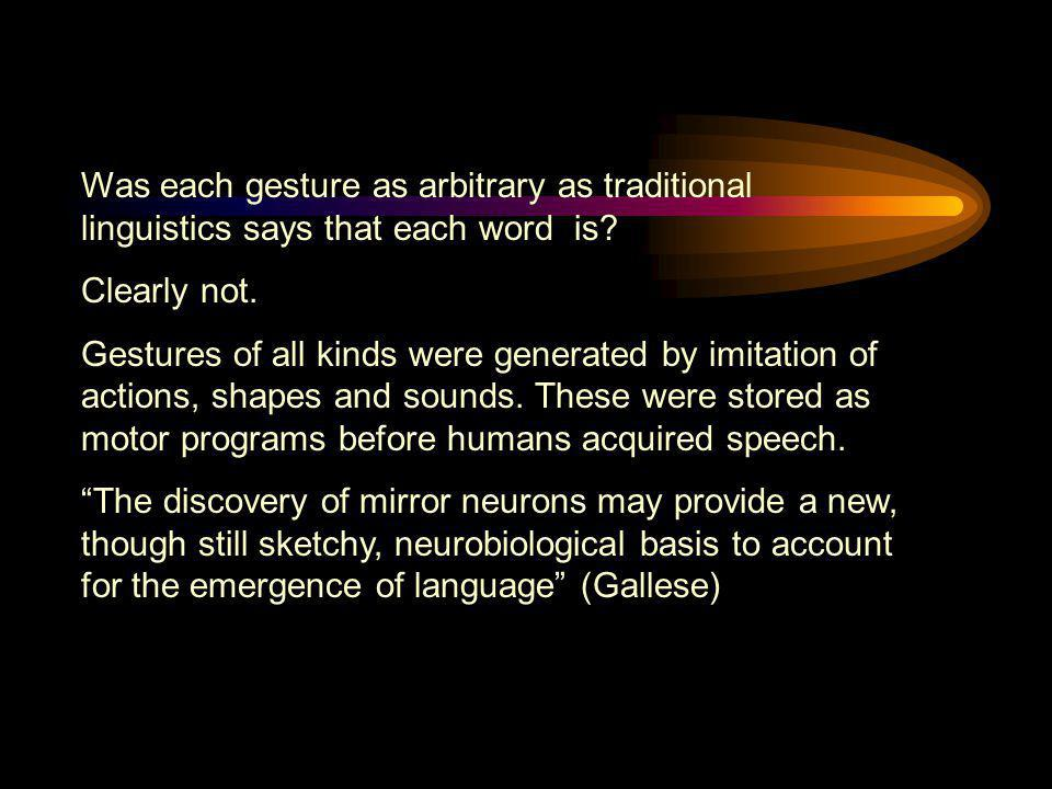 Was each gesture as arbitrary as traditional linguistics says that each word is