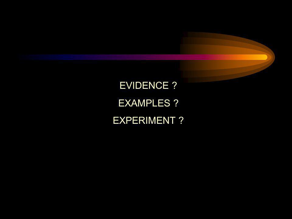 EVIDENCE EXAMPLES EXPERIMENT