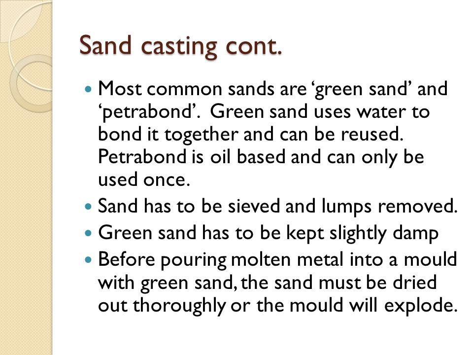 Sand casting cont.