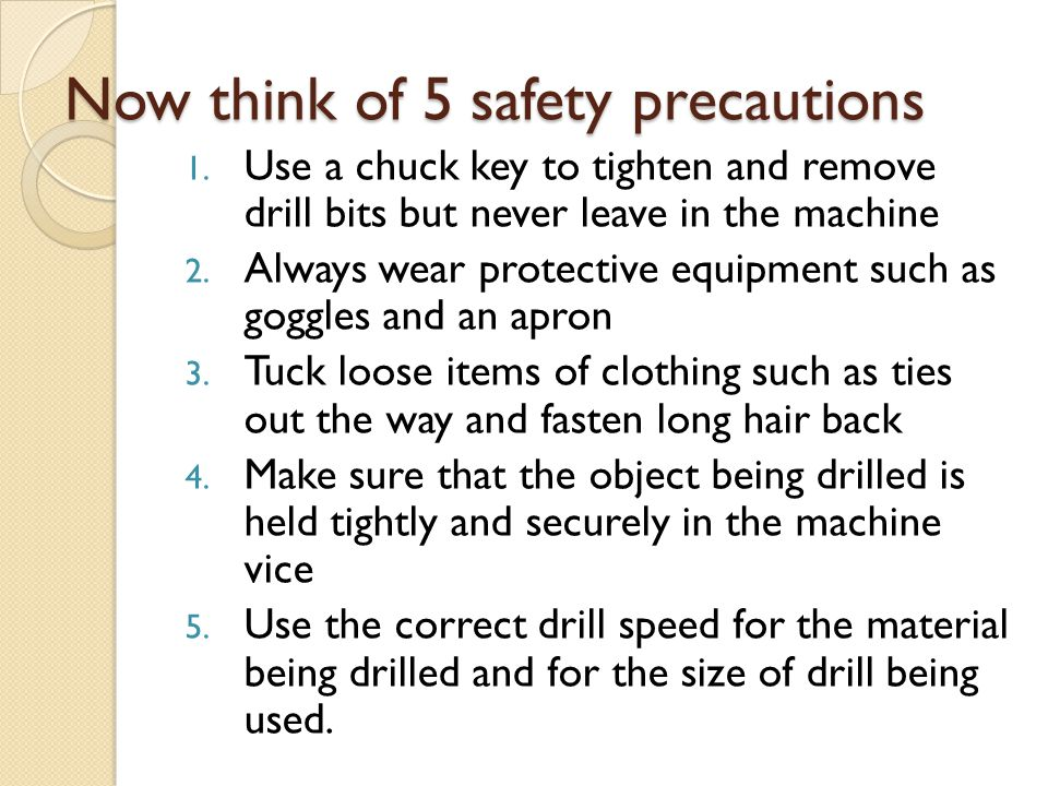 Now think of 5 safety precautions