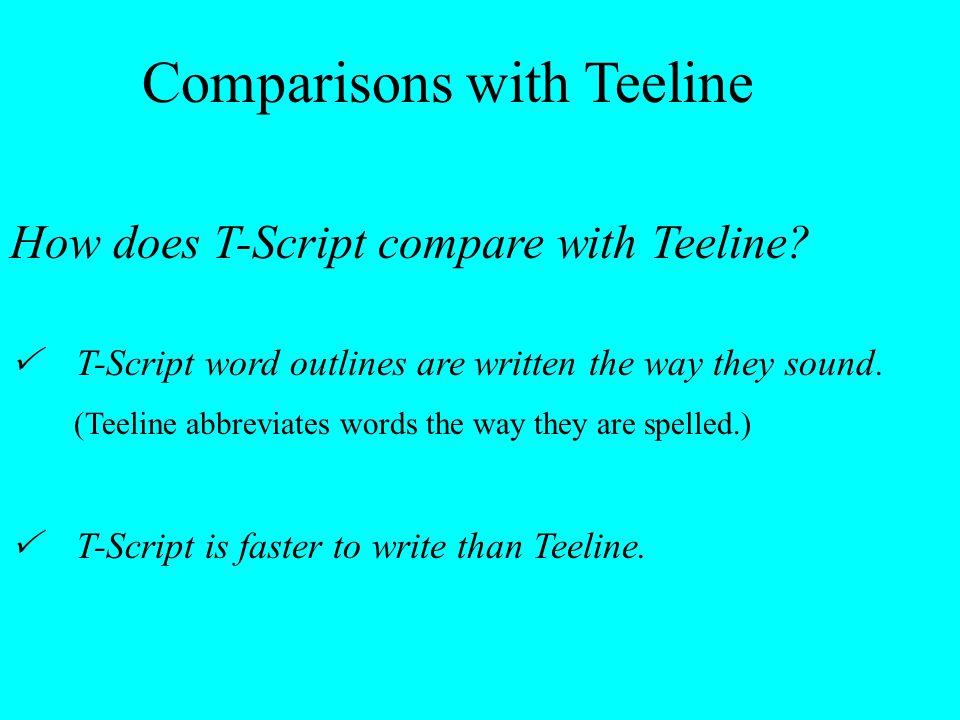 Comparisons with Teeline