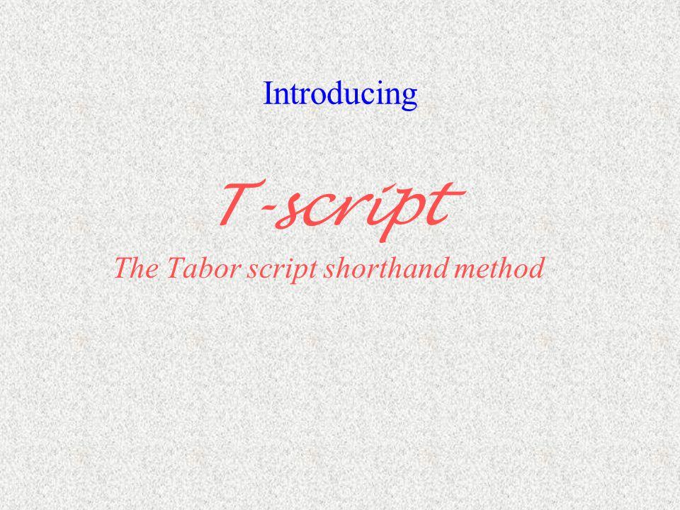 T-script The Tabor script shorthand method