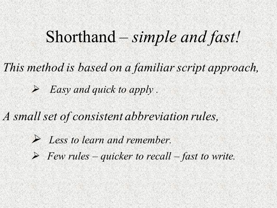 Shorthand – simple and fast!