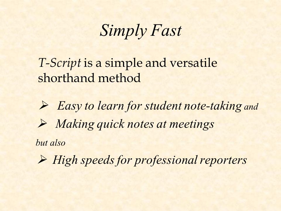 Simply Fast T-Script is a simple and versatile shorthand method