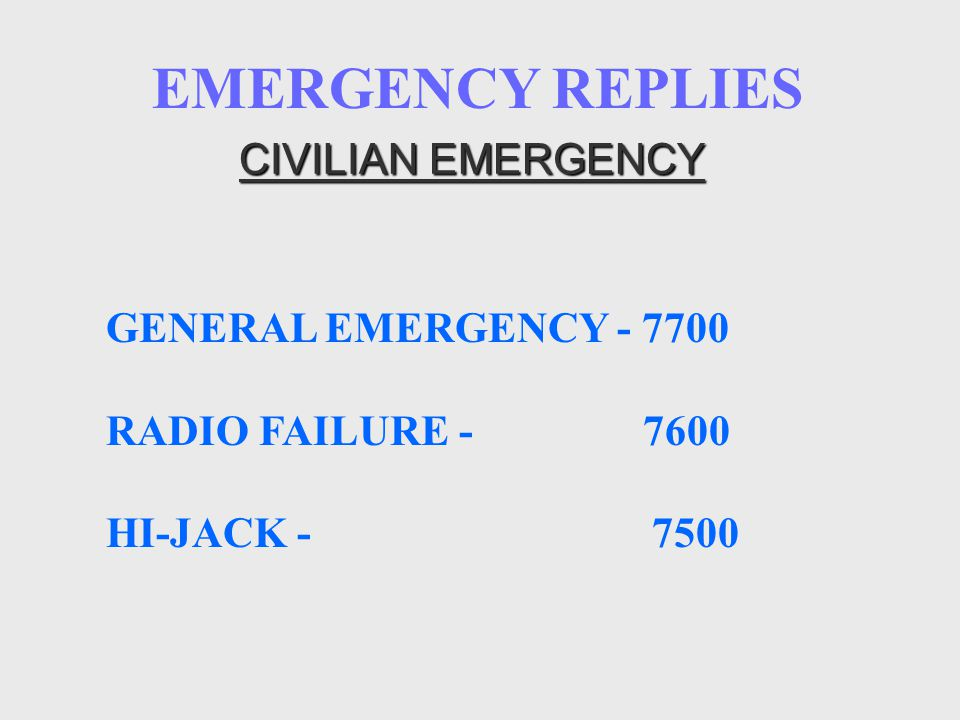 EMERGENCY REPLIES CIVILIAN EMERGENCY GENERAL EMERGENCY