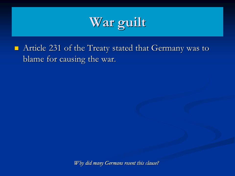 Why did many Germans resent this clause