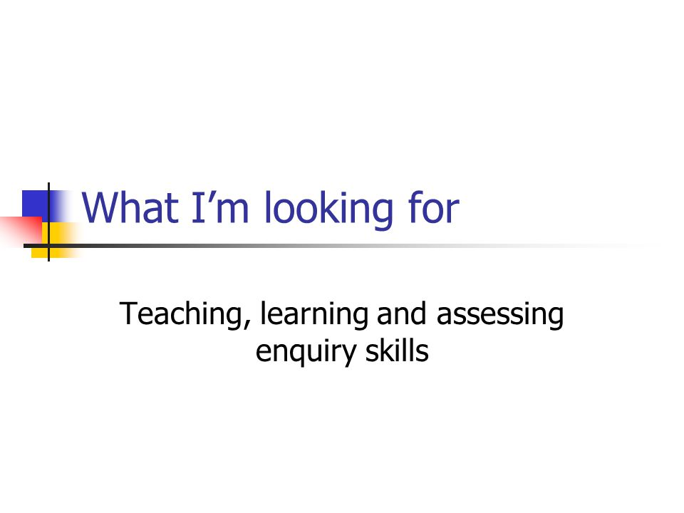 Teaching, learning and assessing enquiry skills