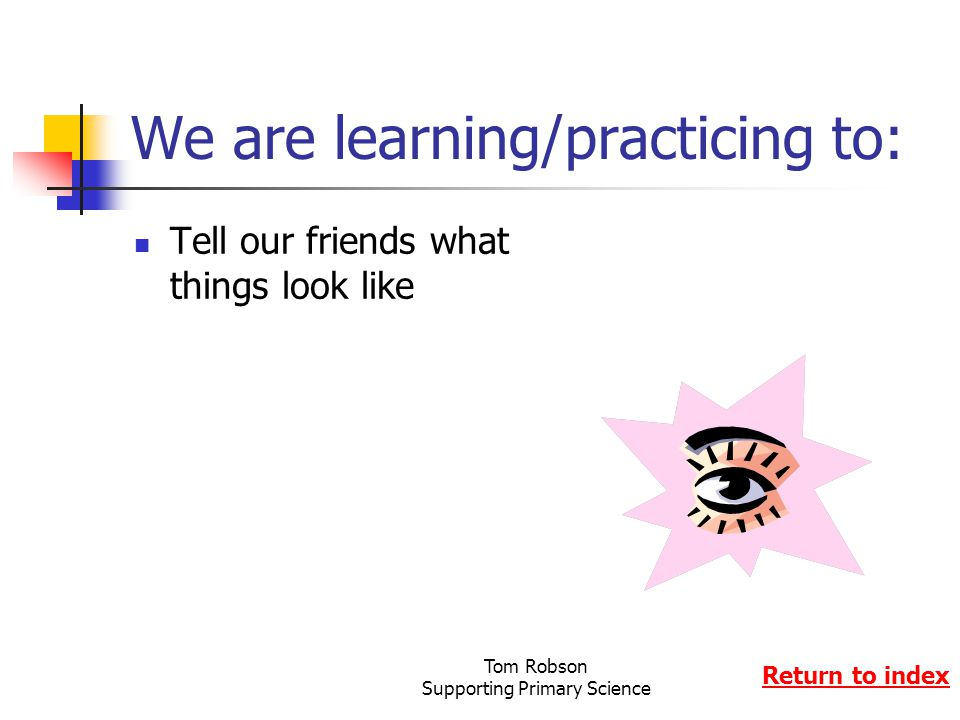 We are learning/practicing to: