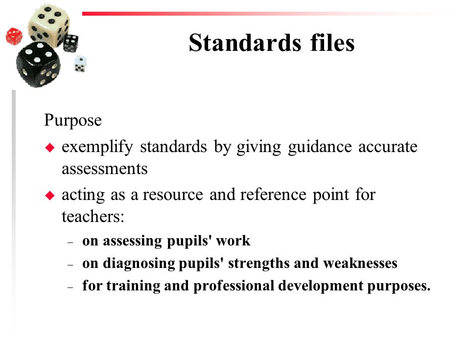 Standards files Purpose