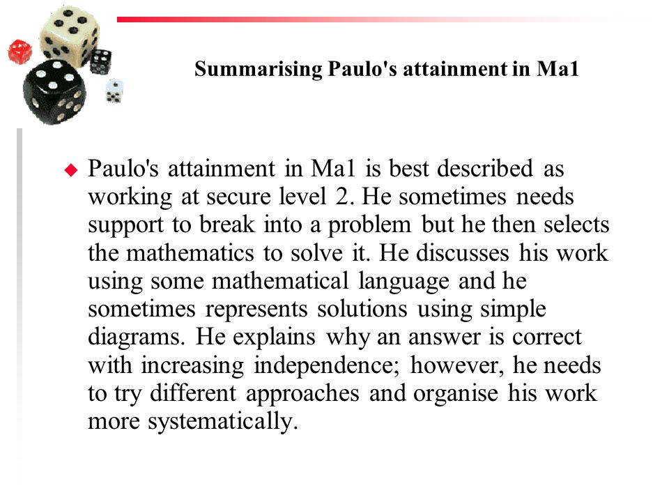 Summarising Paulo s attainment in Ma1