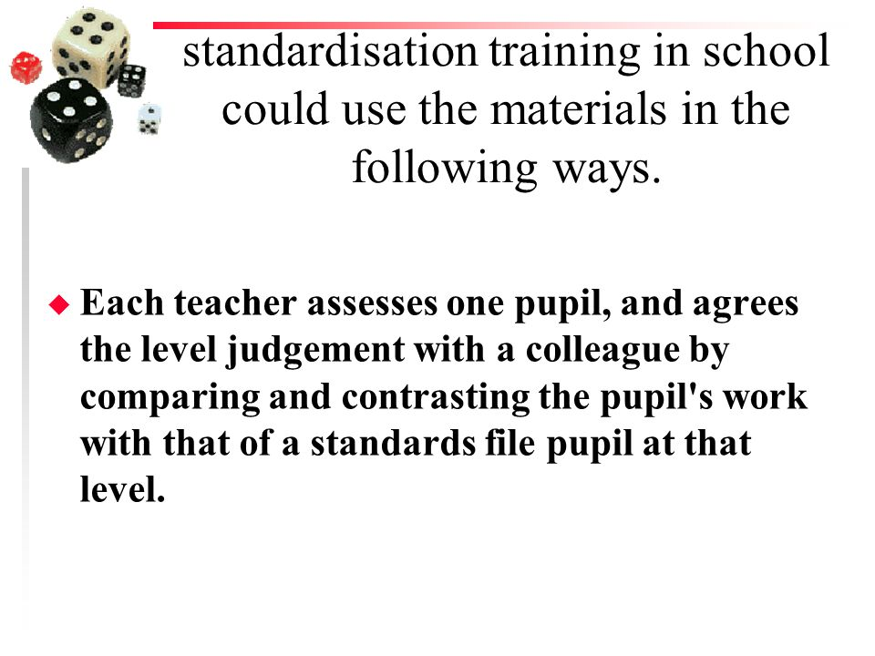 standardisation training in school could use the materials in the following ways.