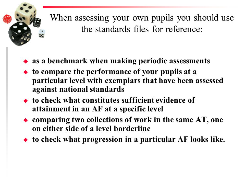 When assessing your own pupils you should use the standards files for reference:
