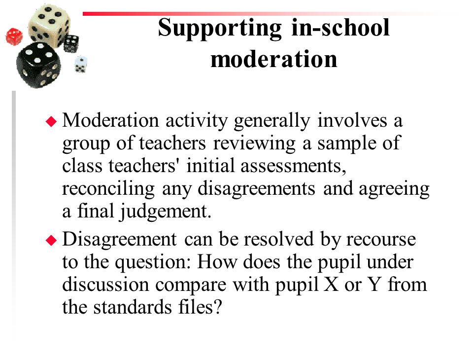 Supporting in-school moderation