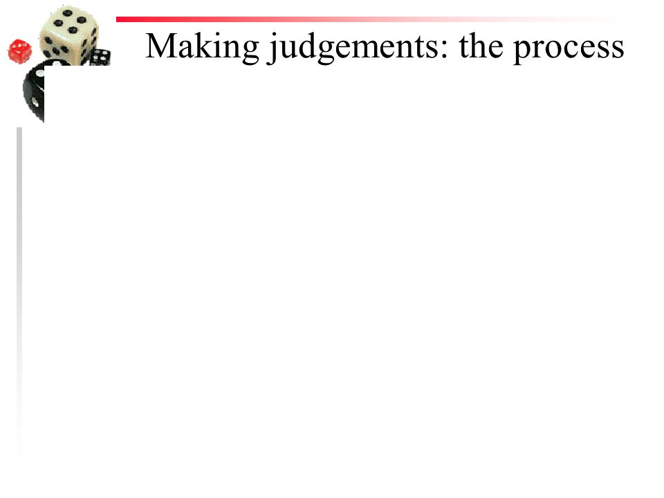 Making judgements: the process