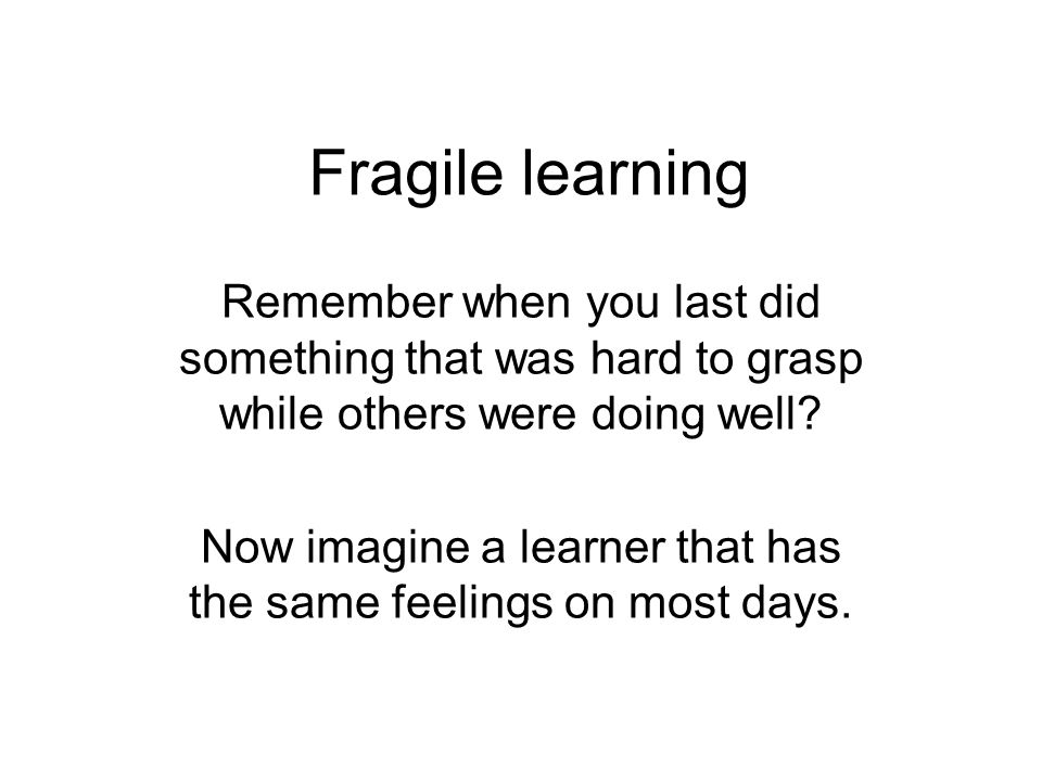 Now imagine a learner that has the same feelings on most days.