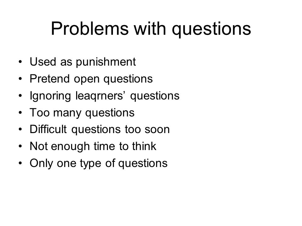 Problems with questions