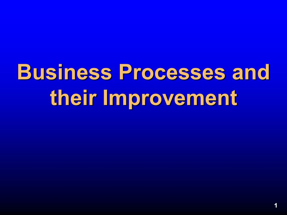 Business Processes and their Improvement