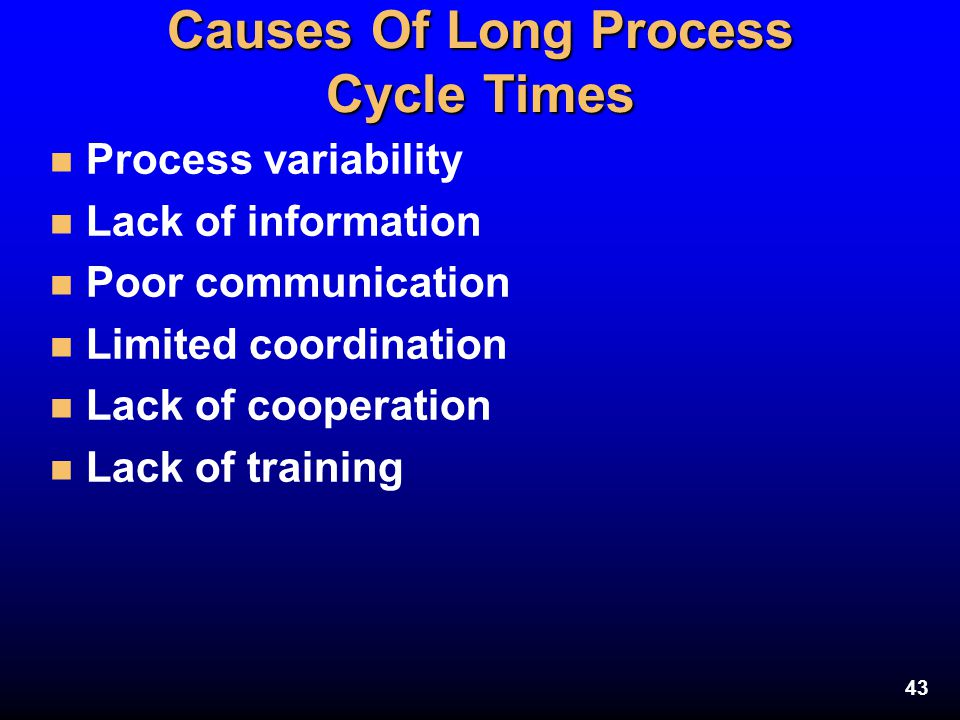 Causes Of Long Process Cycle Times