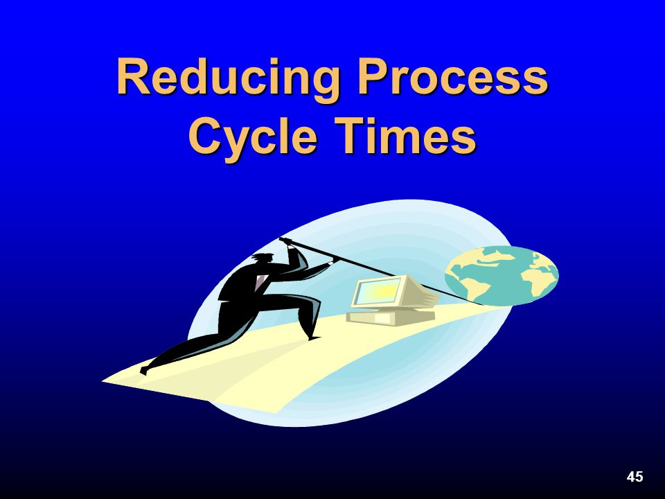 Reducing Process Cycle Times