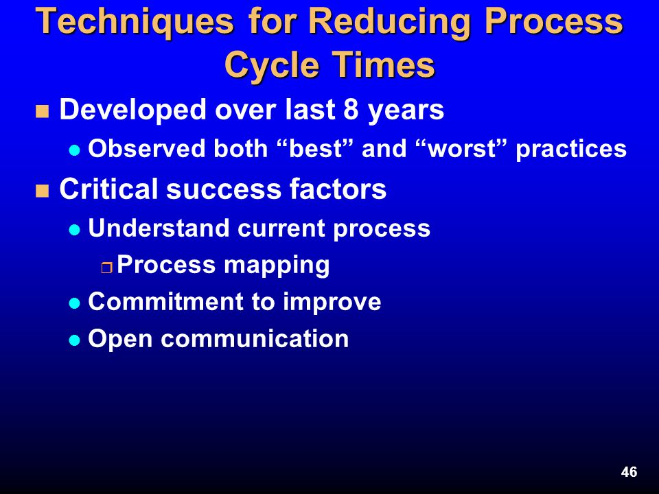 Techniques for Reducing Process Cycle Times
