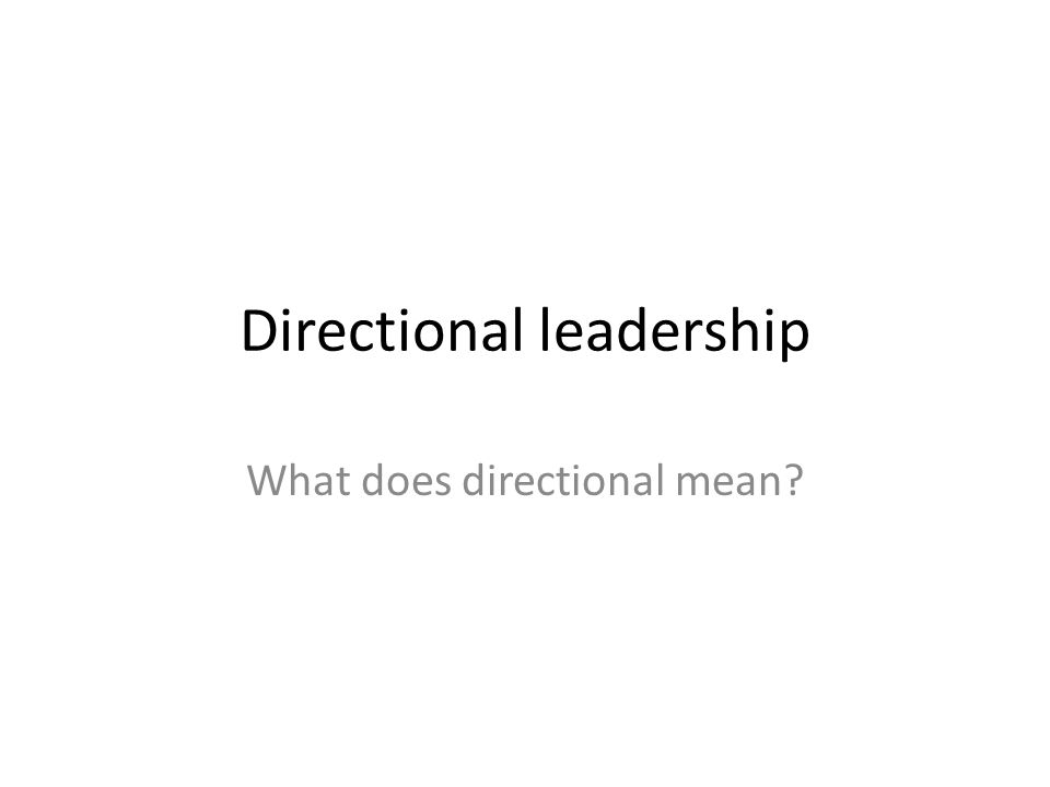 Directional leadership