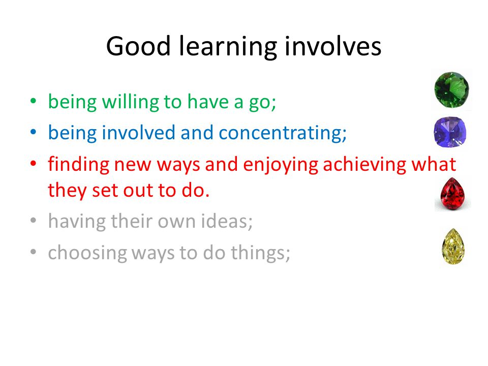 Good learning involves