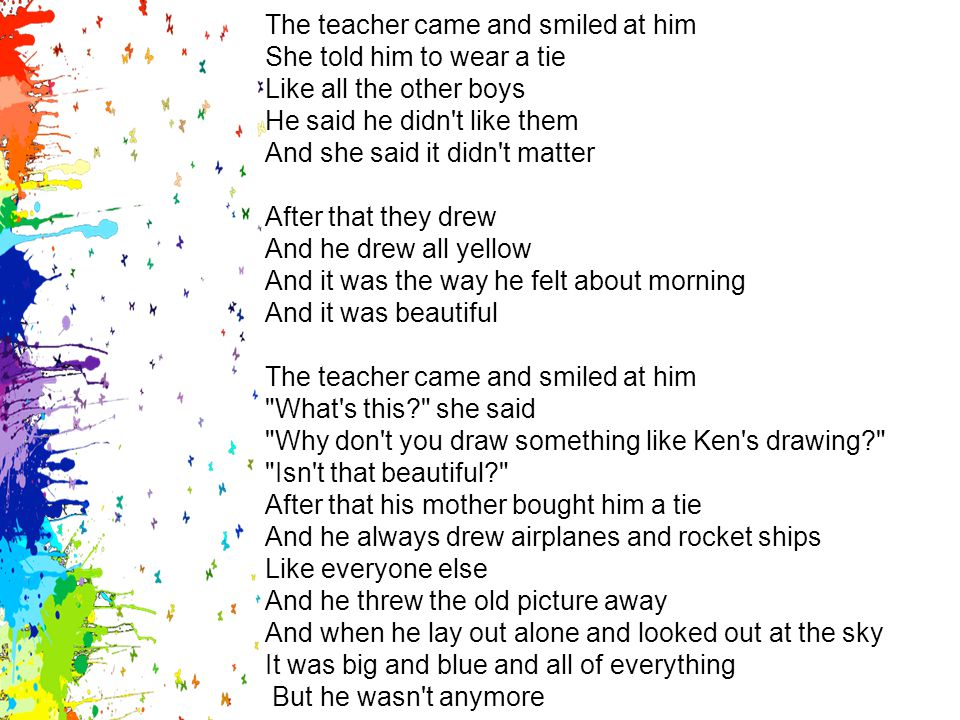 The teacher came and smiled at him