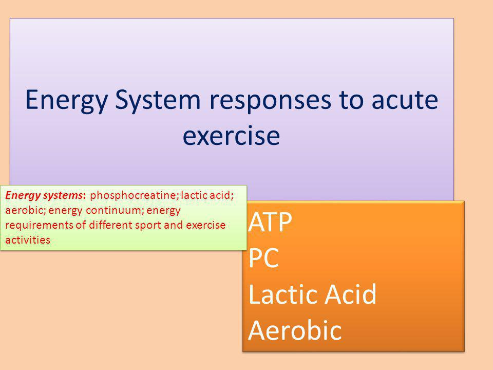 Energy System responses to acute exercise