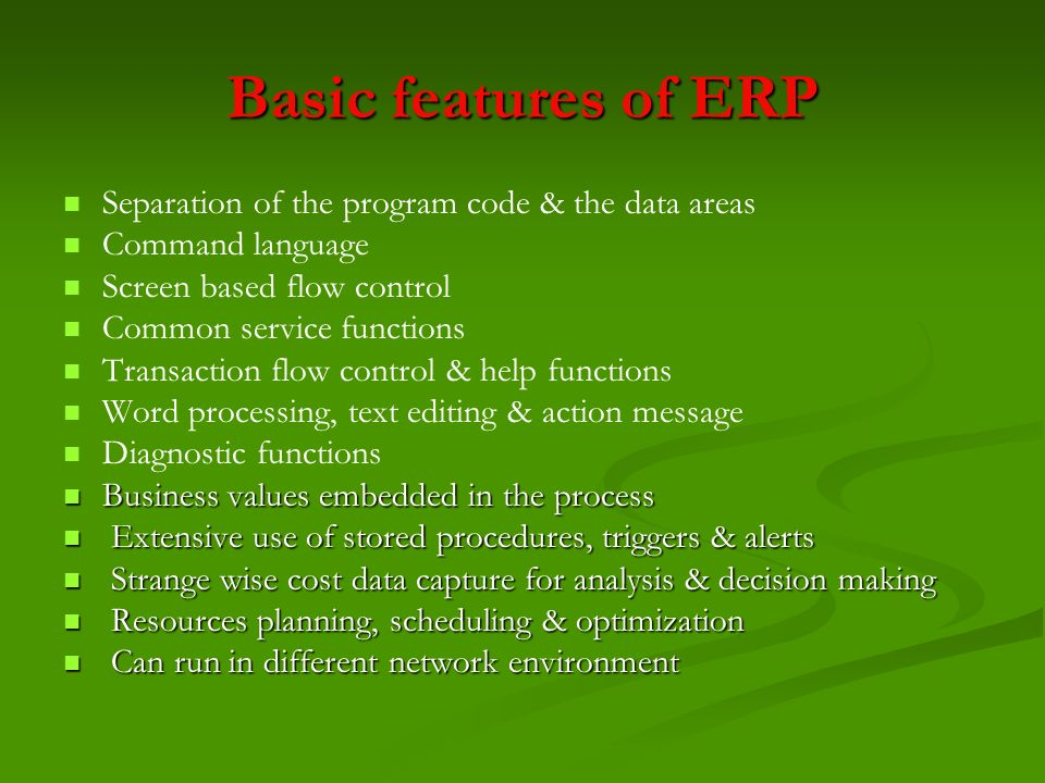 Basic features of ERP Separation of the program code & the data areas