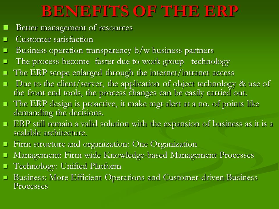 BENEFITS OF THE ERP Better management of resources