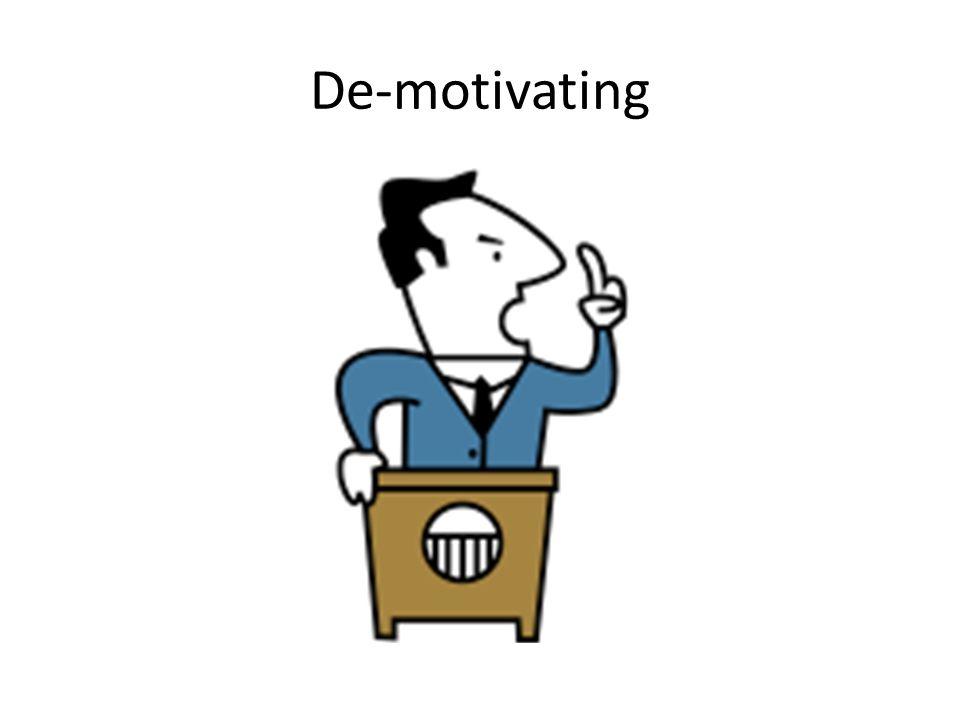 De-motivating