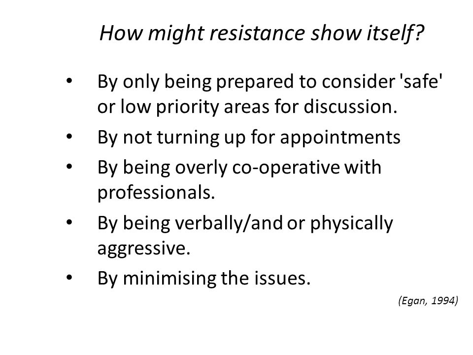 How might resistance show itself