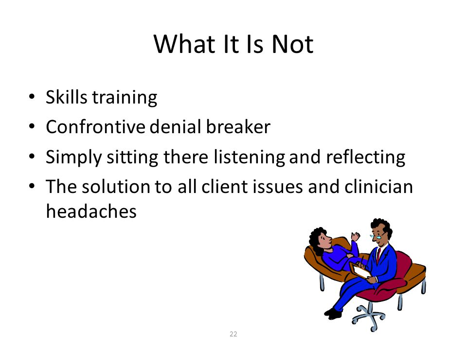 What It Is Not Skills training Confrontive denial breaker