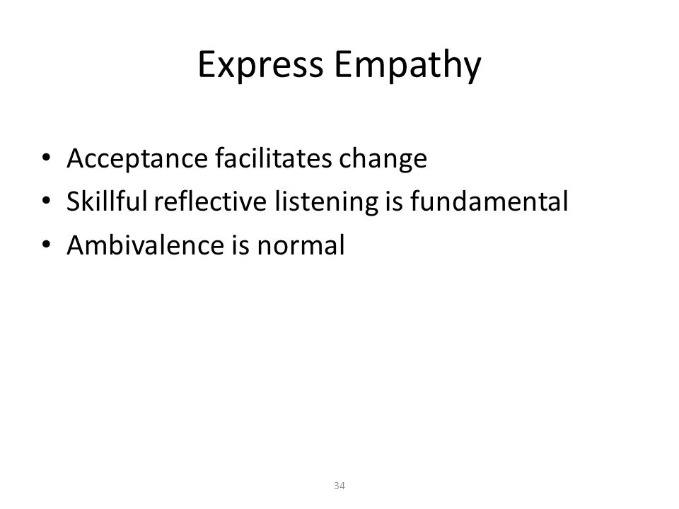 Express Empathy Acceptance facilitates change