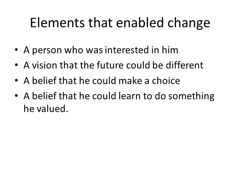 Elements that enabled change