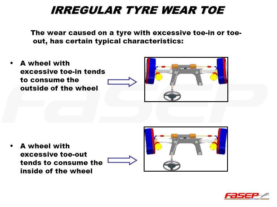 IRREGULAR TYRE WEAR TOE