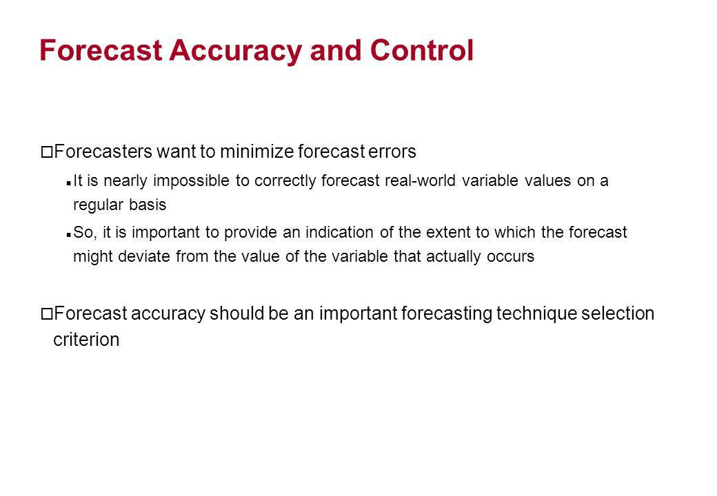 importance of forecasting and controlling errors The forecasting accuracy is the degree of closeness of the statement of quantity to that quantity's actual to compute the safety stock typically assuming that the forecast errors follow a normal it's quite important not to perform any planning implicitly assuming that the forecasts are.