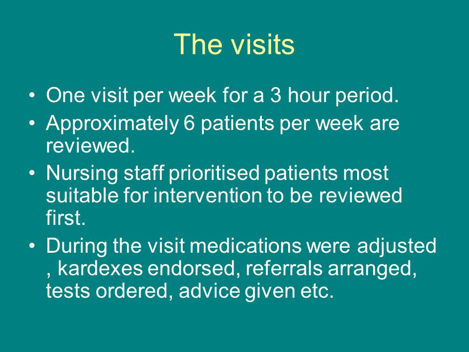 The visits One visit per week for a 3 hour period.