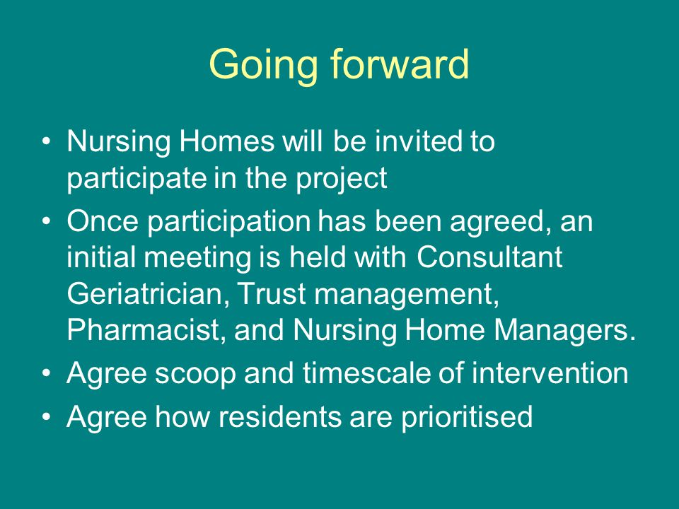 Going forward Nursing Homes will be invited to participate in the project.