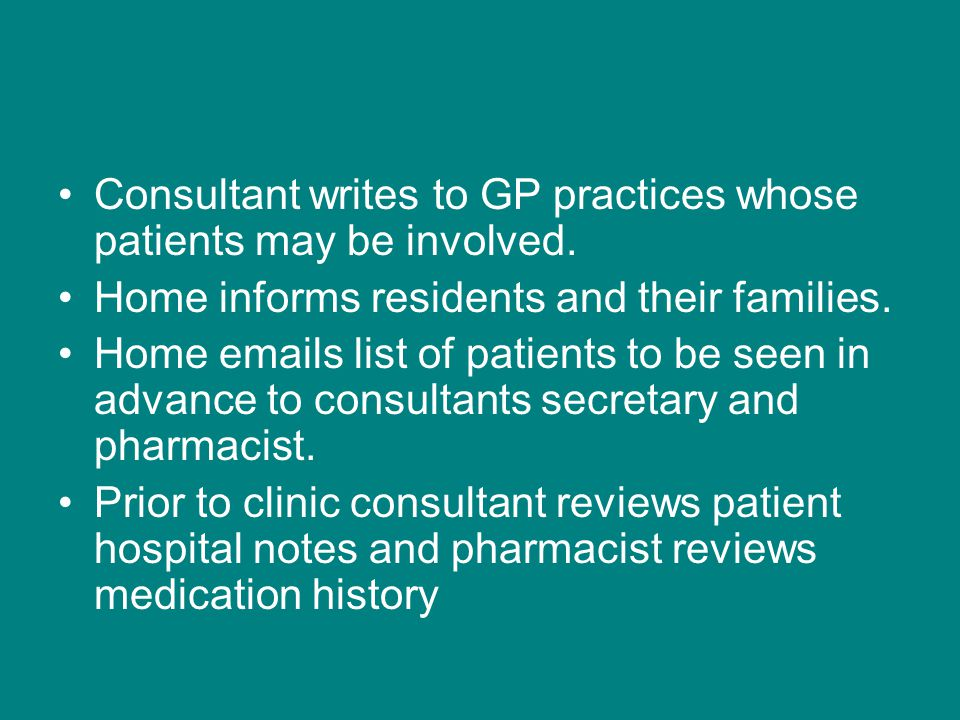 Consultant writes to GP practices whose patients may be involved.