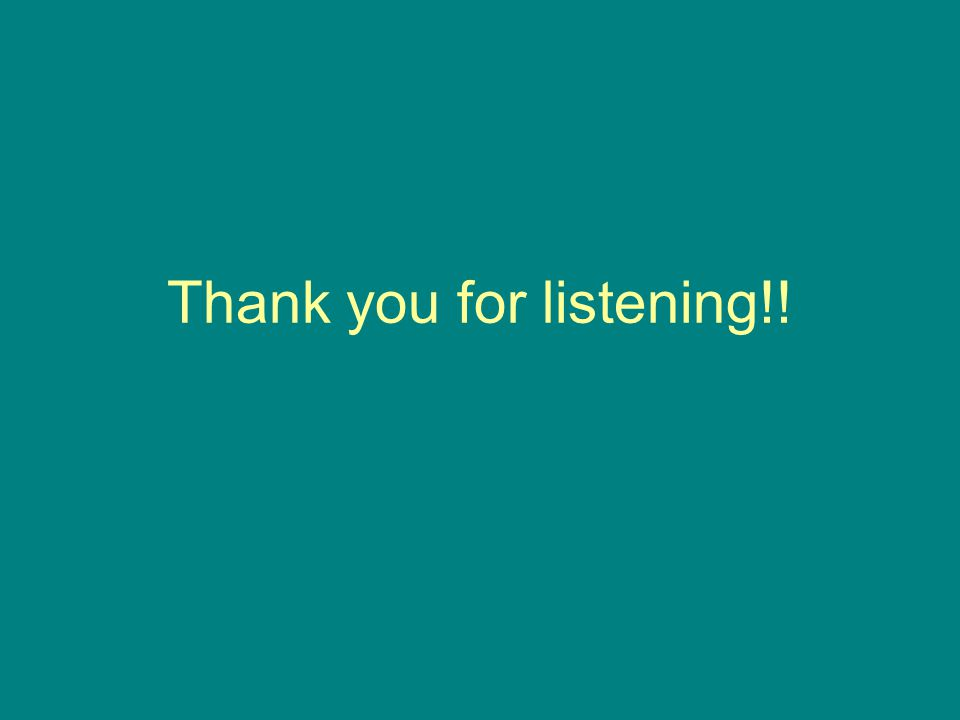 Thank you for listening!!