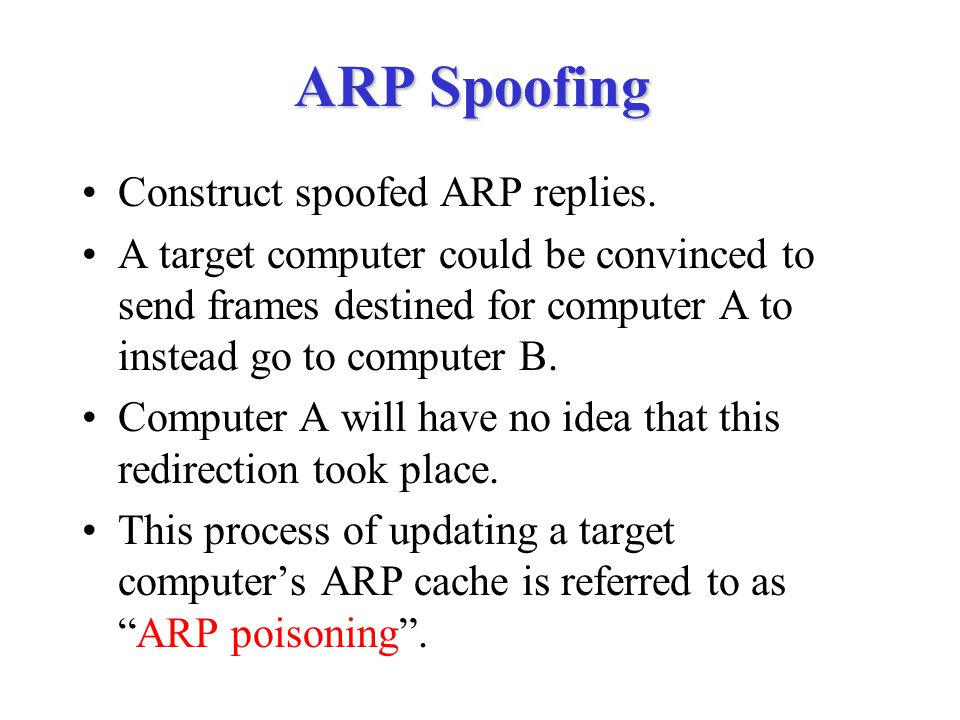 ARP Spoofing Construct spoofed ARP replies.
