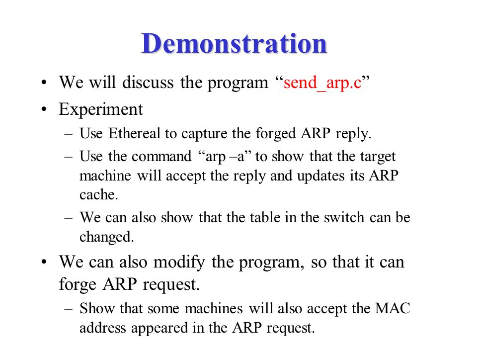 Demonstration We will discuss the program send_arp.c Experiment