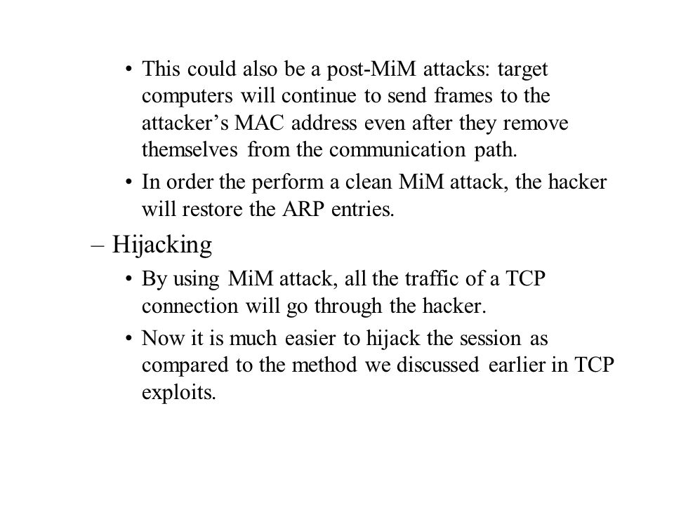 This could also be a post-MiM attacks: target computers will continue to send frames to the attacker's MAC address even after they remove themselves from the communication path.