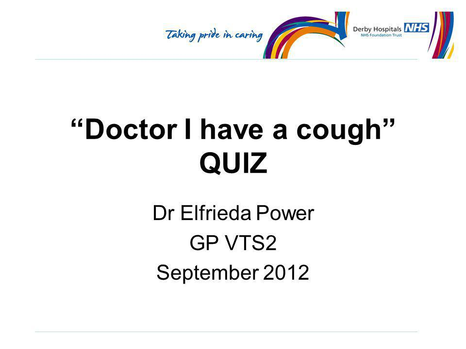 Doctor I have a cough QUIZ