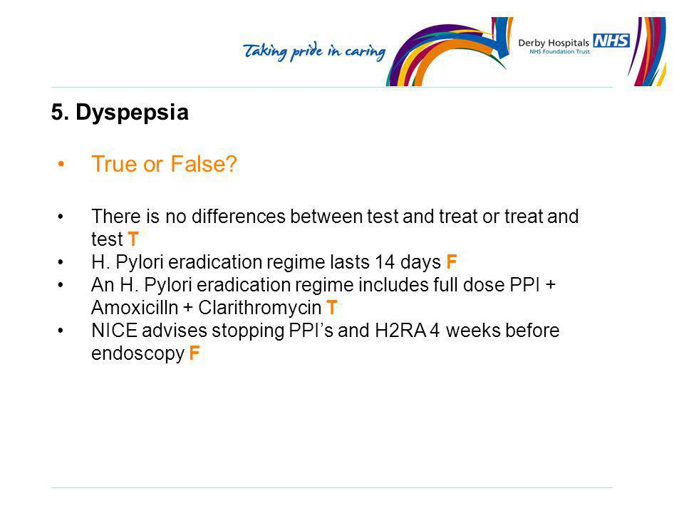5. Dyspepsia True or False