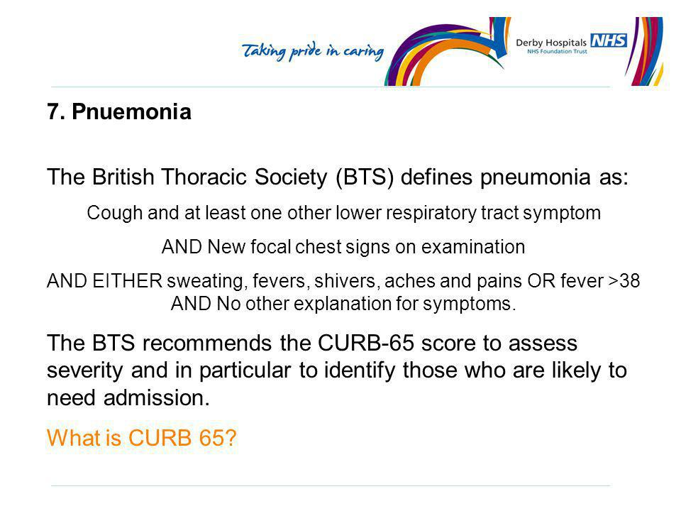 The British Thoracic Society (BTS) defines pneumonia as:
