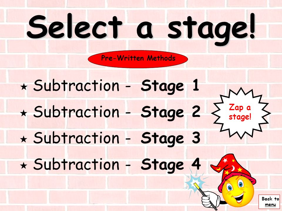 Select a stage! Subtraction - Stage 1 Subtraction - Stage 2
