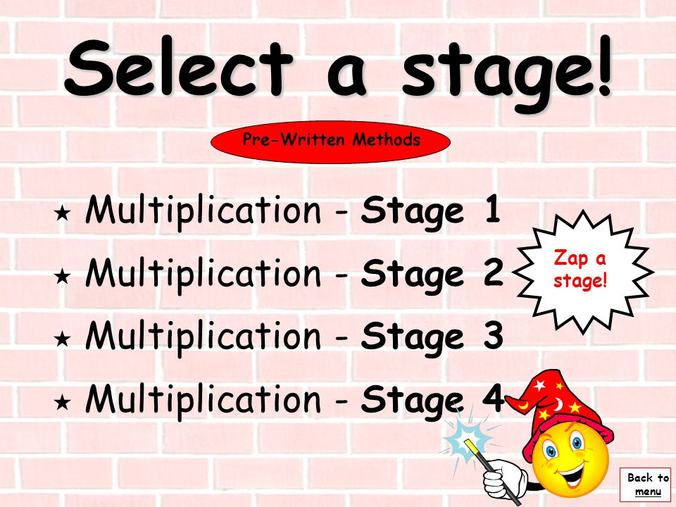 Select a stage! Multiplication - Stage 1 Multiplication - Stage 2