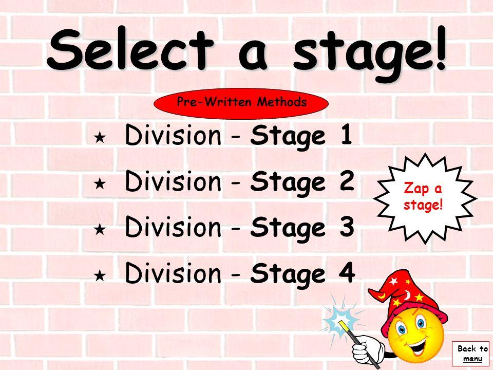 Select a stage! Division - Stage 1 Division - Stage 2